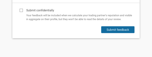 "Check the ""Submit confidentially"" box when reviewing to hide your feedback from your trade partner."